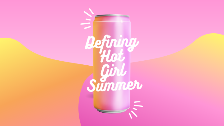 Defining #HotGirlSummer